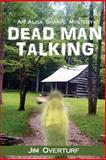 Dead Man Talking, Jim Overturf, 1494984806