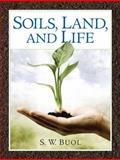 Soils, Land, and Life, Buol, Stanley W. and Buol, S. W., 0131914812