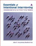 Essentials of Intentional Interviewing : Counseling in a Multicultural World, Ivey, Allen E. and Ivey, Mary Bradford, 0495104817