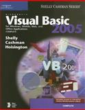Microsoft Visual Basic 2005 for Windows, Mobile, Web, and Office Applications : Complete, Shelly, Gary B. and Cashman, Thomas J., 0619254815