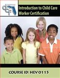 Introduction to Child Care Worker Certification, Palm Beach Community College and Children and Families Research Group Staff, 0757554814