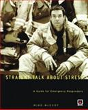 Straight Talk about Stress : A Guide for for Emergency Responders, McEvoy, Mike, 0877654816