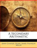 A Secondary Arithmetic, John Charles Stone and James Franklin Millis, 1144544815
