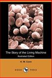 The Story of the Living MacHine, H. W. Conn, 1406514810
