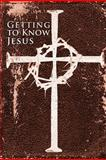 Getting to Know Jesus, Jay Perry, 1466394811