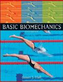 Basic Biomechanics, Hall, Susan J., 0073044814