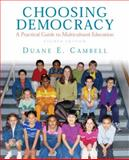 Choosing Democracy : A Practical Guide to Multicultural Education, Campbell, Duane E., 0135034817