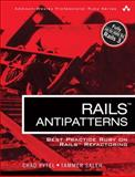 Rails Antipatterns : Best Practice Ruby on Rails Refactoring, Pytel, Chad and Saleh, Tammer, 0321604814