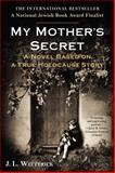 My Mother's Secret, J. L. Witterick, 0425274810