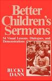 Better Children's Sermons, Bucky Dann, 0664244815