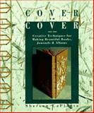 Cover to Cover : Creative Techniques for Making Beautiful Books, Journals and Albums, LaPlantz, Shereen, 093727481X