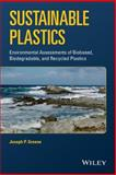 Sustainable Plastics : Life Cycle Assessments of Biobased and Recycled Plastics, Greene, 1118104811