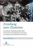 Erziehung zum Zionismus : Der jüdische Wanderbund Blau-Weiss als Versuch einer praktischen Umsetzung des Programms der jüdischen Renaissance, Meybohm, Ivonne, 3631584814
