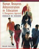 Human Resources Administration in Education : A Management Approach, Rebore, Ronald W., 0137004818