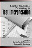 Scientist-Practitioner Perspectives on Test Interpretation, Lichtenberg, James W. and Goodyear, Rodney K., 0205174817