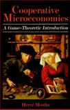 Cooperative Microeconomics : A Game-Theoretic Introduction, Moulin, Hervé, 0691034818