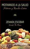 Motivando a la Salud, Zenaida Escobar, 1449094813