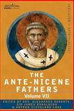 The Ante-Nicene Fathers : The Writings of the Fathers down to A. D. 325, Volume VII Fathers of the Third and Fourth Century - Lactantius, Venantius, Ast, , 1602064814