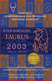 Super Horoscopes - Taurus 2003, World Astrology Staff, 0425184811