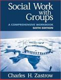 Social Work with Groups : A Comprehensive Workbook, Zastrow, Charles H., 0534534813