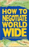 How to Negotiate Worldwide, Donald W. Hendon, 0566074818