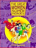 Great Women Superheros, Robbins, Trina, 0878164812