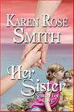 Her Sister, Karen Rose Smith, 0989044815