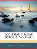 Ecclesiae Pisanae Historia, Antonio Felice Mattei, 114512481X