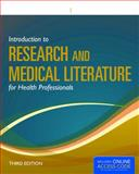 Introduction to Research and Medical Literature for Health Professionals, J. Dennis Blessing and J. Glenn Forister, 1449604811