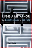 Life Is a Metaphor, Neil Katz, 1452574812