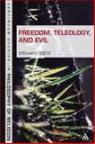 Freedom, Teleology and Evil, Goetz, Stewart, 1847064817