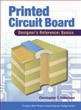 Printed Circuit Board Designer's Reference : Basics, Robertson, Chris, 0130674818