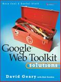 Google Web Toolkit Solutions : More Cool and Useful Stuff, Geary, David, 0132344815