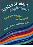 Raising Student Aspirations Grades 6-8 : Classroom Activities, Quaglia, Russell and Fox, Kristine M., 0878224815