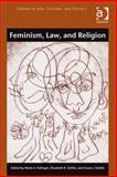 Feminism, Law and Religion, Failinger, Marie A. and Schiltz, Elizabeth, 140947481X