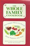 One Family, One Meal : Two-Tiered Meals to Please Both Parents and Kids, Fortier, Kristene, 1559724811