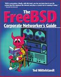 The FreeBSD Corporate Networker's Guide, Mittelstaedt, Ted, 0201704811