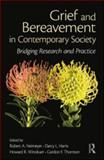 Grief and Bereavement in Contemporary Society : Bridging Research and Practice, Neimeyer, Robert A., 0415884810