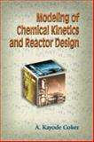 Modeling of Chemical Kinetics and Reactor Design, Coker, A. Kayode, 0884154815