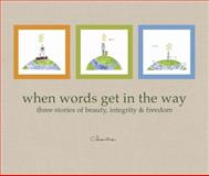 When Words Get in the Way, John Charlie Hanson, 0931674816