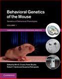Behavioral Genetics of the Mouse: Volume 1, Genetics of Behavioral Phenotypes, , 1107034817
