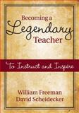 Becoming a Legendary Teacher : To Instruct and Inspire, , 1412954819