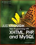 Just Enough Web Programming with XHTML, PHP, and MySQL, Lecky-Thompson, 159863481X