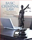 Basic Criminal Law : The Constitution, Procedure, and Crimes, Davenport, Anniken, 0133484815