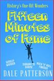 Fifteen Minutes of Fame, Dale Patterson, 088995481X