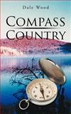 Compass Country, Dale Wood, 1468554816