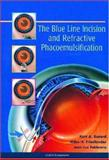The Blue Line Incision and Refractive Phacoemulsification, Buzard, Kurt A. and Friedlander, Miles H., 1556424817