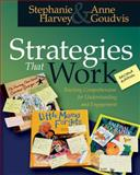 Strategies That Work : Teaching Comprehension for Understanding and Engagement, Harvey, Stephanie and Goudvis, Anne, 157110481X
