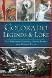 Colorado Legends and Lore, Stephanie Waters, 1626194815