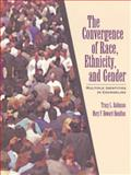 The Convergence of Race, Ethnicity and Gender : Multiple Identities in Counseling, Robinson, Tracy L. and Howard-Hamilton, Mary F., 0024024813